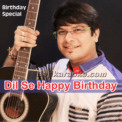 Dil Se Happy Birthday - Karaoke Mp3
