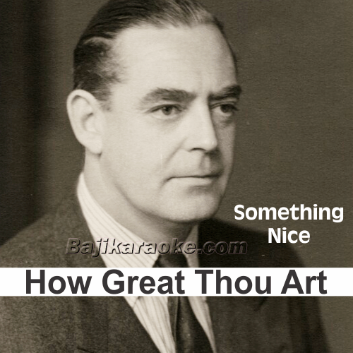 How Great Thou Art - Karaoke Mp3