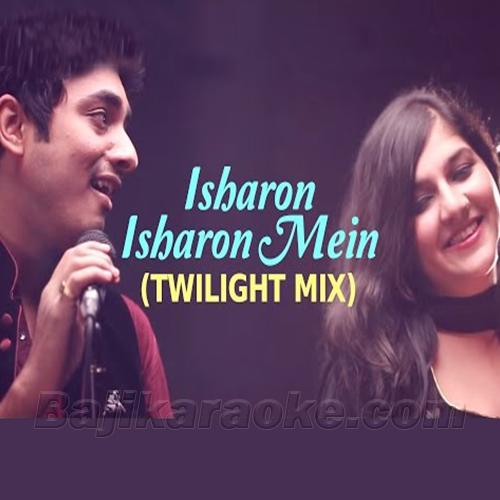 Isharon Isharon Mein - Twilight Mix - Karaoke Mp3