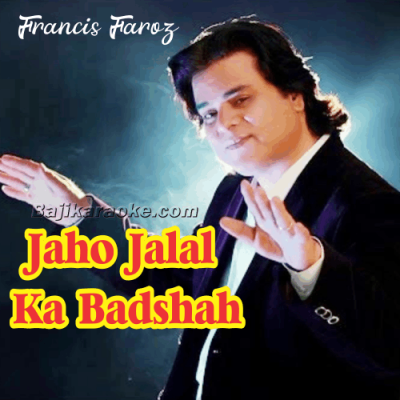 Jaho Jalal Ka Badshah - With Chorus - Christian - Karaoke Mp3