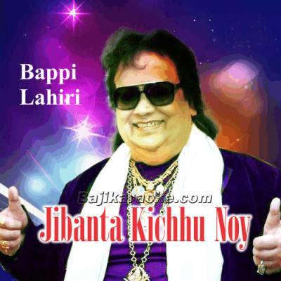 Jibanta Kichhu Noy - Bangla - Karaoke Mp3