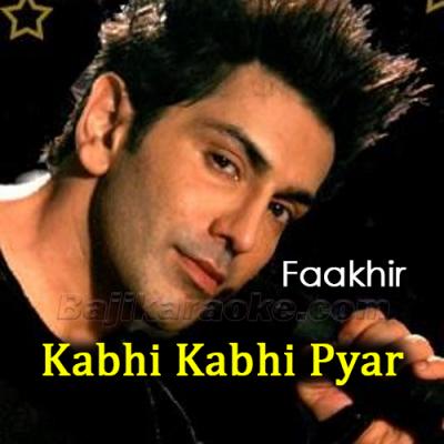 Kabhi Kabhi Pyar Mein - Karaoke Mp3