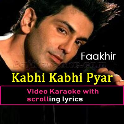 Kabhi Kabhi Pyar Mein - Video Karaoke Lyrics