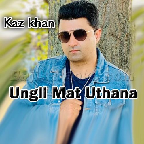 Ungli Mat Uthana - Pakistani National - Karaoke Mp3