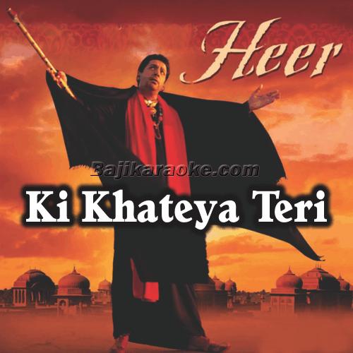 Ki Khateya Teri Heer Banke - Karaoke Mp3