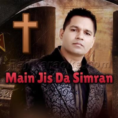 Main Jis Da Simran Kardi - Punjabi Christian - Karaoke Mp3