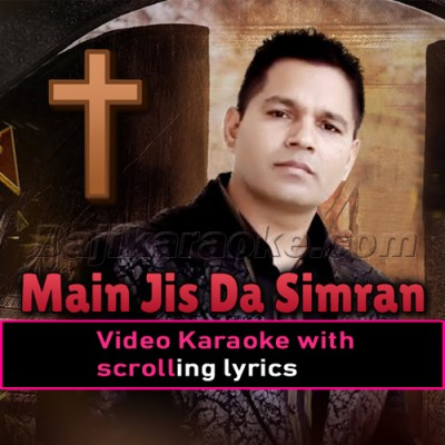 Main Jis Da Simran Kardi - Punjabi Christian - Video Karaoke Lyrics