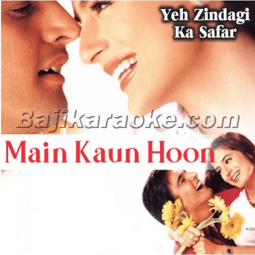 Main Kaun Hoon - Part I - Part II - Part III - Karaoke Mp3
