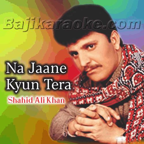 Na Jaane Kyun Tera - Karaoke Mp3