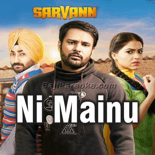 Ni Mainu - Punjabi - Karaoke Mp3