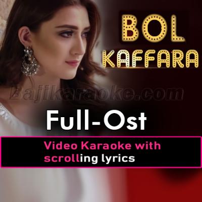 Bol Kaffara Kya Ho Ga - Ost - Video Karaoke Lyrics