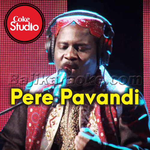 Pere Pavandi Saan - Coke Studio - Karaoke Mp3