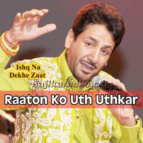 Raaton Ko Uth Uthkar - With Chorus - Karaoke Mp3
