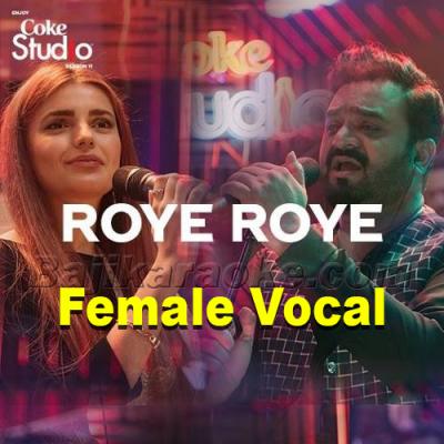 Roye Roye - With Female Vocal - Coke Studio - karaoke Mp3