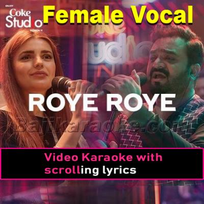 Roye Roye - With Female Vocal - Coke Studio - Video Karaoke Lyrics