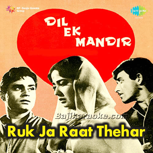 Ruk Ja Raat Thehar Jaa - Karaoke Mp3