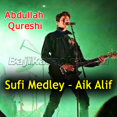 Aik Alif - Sufi Medley - Karaoke Mp3