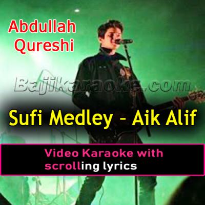 Aik Alif - Sufi Medley - Video Karaoke Lyrics