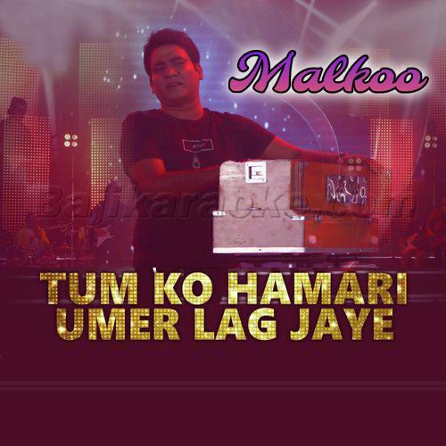 Tum Ko Hamari Umer Lag Jaye - Karaoke Mp3