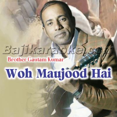 Woh Maujood Hai Yahan - Christian - Karaoke Mp3