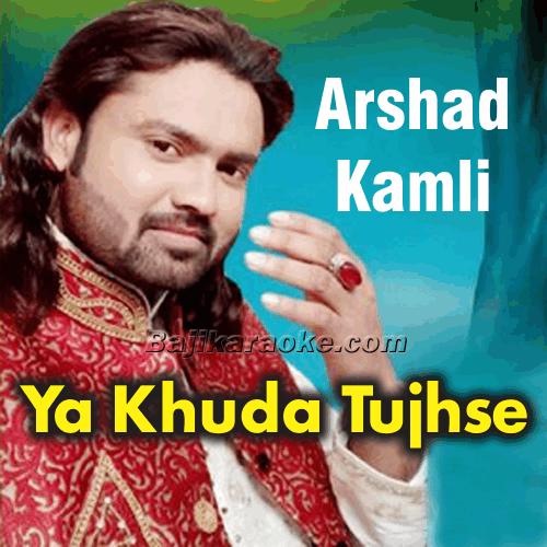 Ya Khuda Tujhse Arji Lagau Me - Karaoke Mp3