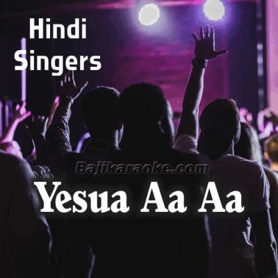 Yeshua Aa Aa - Christian - Karaoke Mp3
