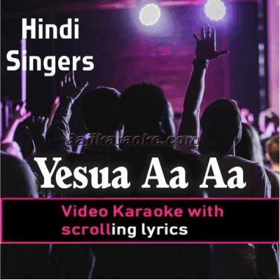 Yeshua Aa Aa - Christian - Video Karaoke Lyrics