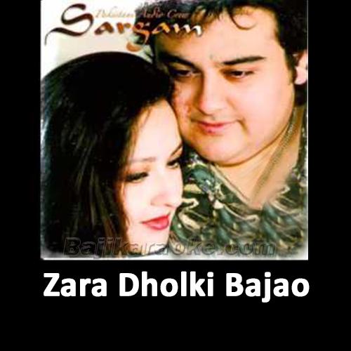 Zara Dholki Bajao Goriyo - Karaoke Mp3