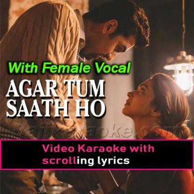 Agar Tum Saath Ho - With Female Vocal - Video Karaoke Lyrics