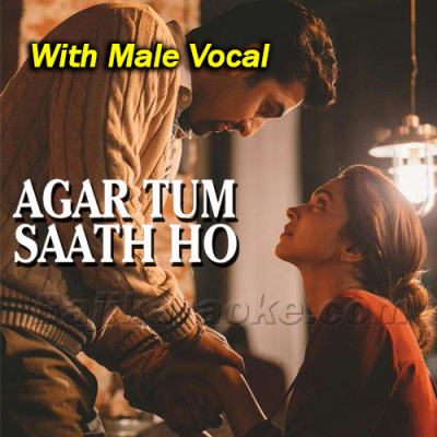 Agar Tum Saath Ho - With Male Vocal - Karaoke Mp3