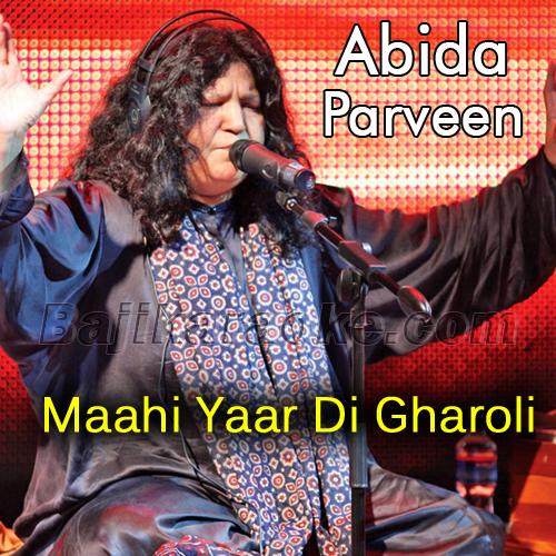 Mahi yaar di gharoli - Karaoke Mp3 | Abida Parveen