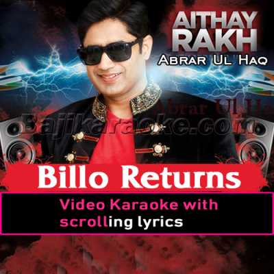 Aithay rakh - Billo Returns - Video Karaoke Lyrics | Abrar Ul Haq