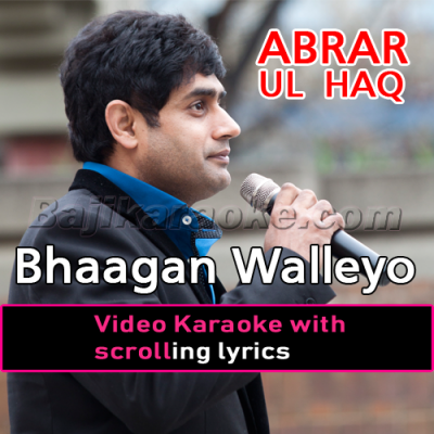 Bhaagan walayo - Video Karaoke Lyrics | Abrar Ul Haq