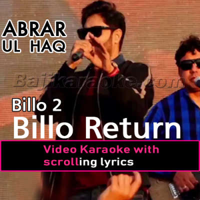 Billo 2 - Billo Returns - Video Karaoke Lyrics | Abrar Ul Haq