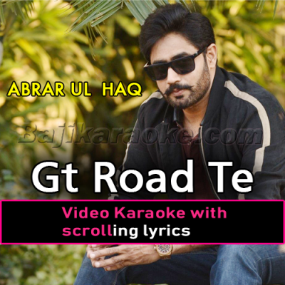 Gt road te breakan - Video Karaoke Lyrics