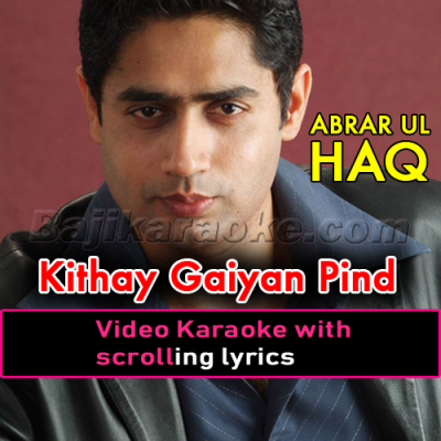 Kithay gaiyan pind diyan - Video Karaoke Lyrics
