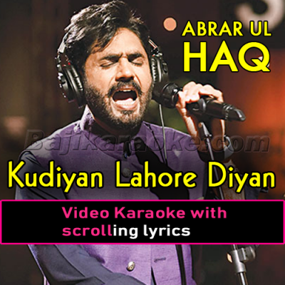 Kudiyan Lahore Diyan - Video Karaoke Lyrics | Abrar Ul Haq