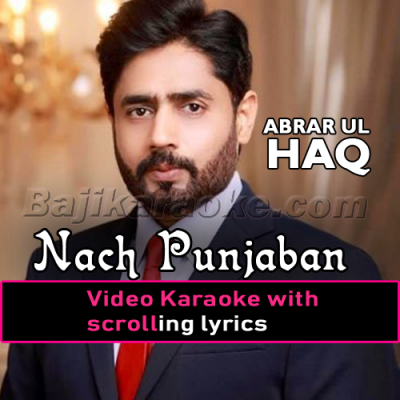 Nach punjaban nach - Video Karaoke Lyrics | Abrar Ul Haq
