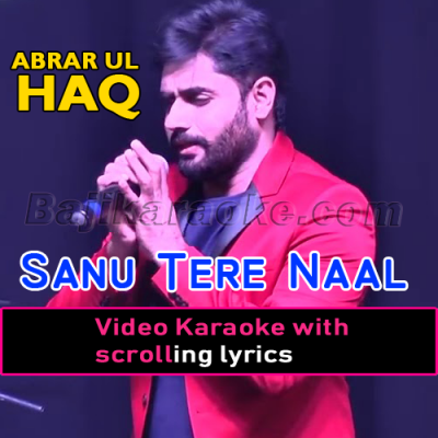 Sanu tere naal pyar - Video Karaoke Lyrics | Abrar Ul Haq