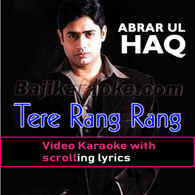 Tere rang rang - Video Karaoke Lyrics | Abrar Ul Haq