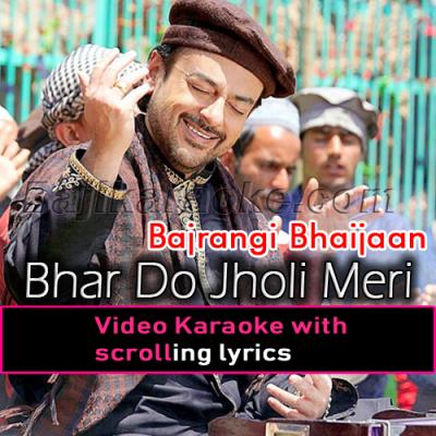 Bhar do Jholi meri - With Chorus - Video Karaoke Lyrics | Adnan Sami Khan