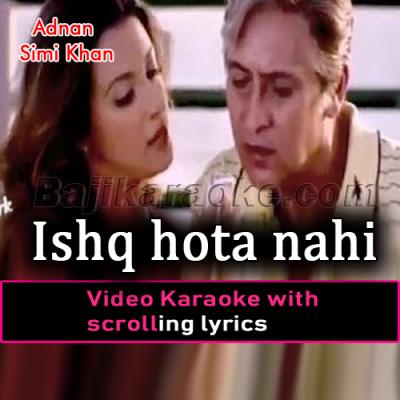 Ishq hota nahi sabhi ke liye - Karaoke Video Karaoke Lyrics | Adnan Sami Khan