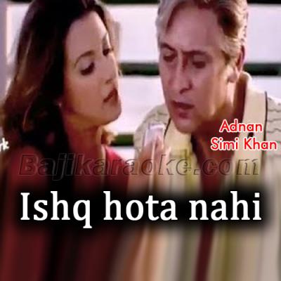 Ishq hota nahi sabhi ke liye - Karaoke Mp3 | Adnan Sami Khan