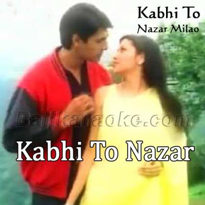 Kabhi to nazar milao - Karaoke Mp3