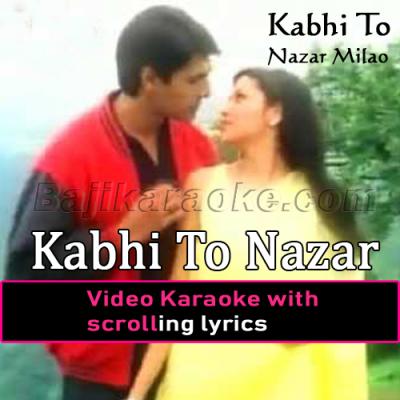 Kabhi to nazar milao - Video Karaoke Lyrics