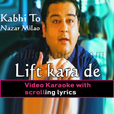 Lift kara de - Video Karaoke Lyrics | Adnan Sami Khan