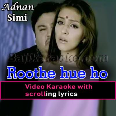 Roothe hue ho kyun - Video Karaoke Lyrics