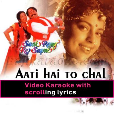 Aati hai to chal - Video Karaoke Lyrics
