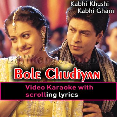 Bole Chudiyan - Video Karaoke Lyrics