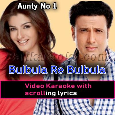 Bulbula Re Bulbula - Video Karaoke Lyrics
